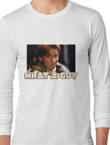What a guy! Long Sleeve T-Shirt