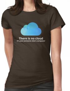 There is no cloud Womens Fitted T-Shirt