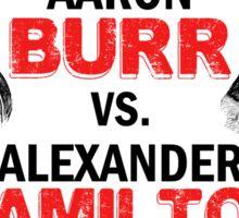 Burr Vs Hamilton Sticker