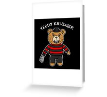 Teddy krueger Greeting Card
