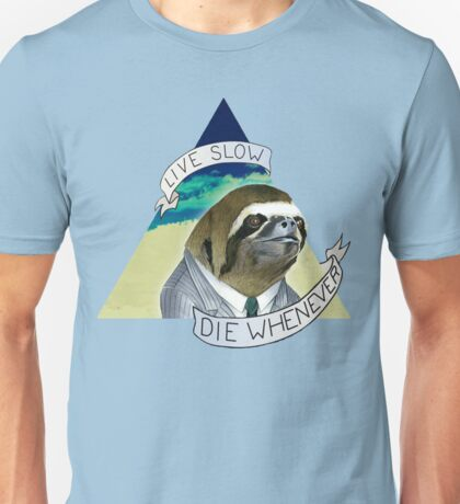 Sloth - Live Slow Die Whenever Unisex T-Shirt