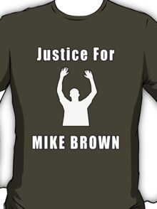 Don't Shoot (RIP Mike Brown) T-Shirt