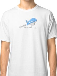 Music is my aero-plane Classic T-Shirt