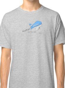 Music is my aero-plane Classic T-Shirt