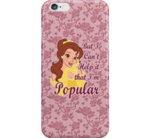 But I Can't Help it that I'm Popular iPhone Case/Skin