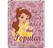 But I Can't Help it that I'm Popular iPad Case/Skin