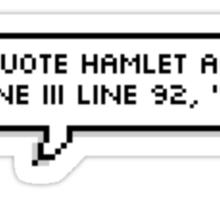 """to quote hamlet act iii scene iii line 92, """"no"""" Sticker"""