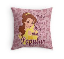 But I Can't Help it that I'm Popular Throw Pillow