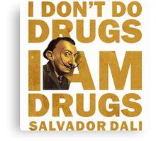 Salvador Dali , i am drugs Canvas Print