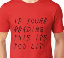 Drake Its Lit Unisex T-Shirt