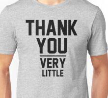 Thank You Very Little Unisex T-Shirt