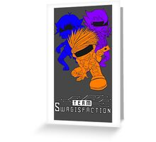Team Swagisfaction! Greeting Card