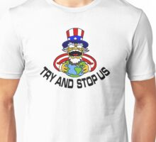 UNCLE SAM - TRY AND STOP US Unisex T-Shirt