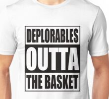 Election 2016 Deplorables Outta The Basket Unisex T-Shirt