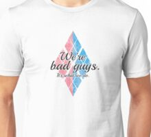 The bad guys... Unisex T-Shirt