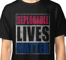 Patriotic Deplorable Lives Matter  Classic T-Shirt