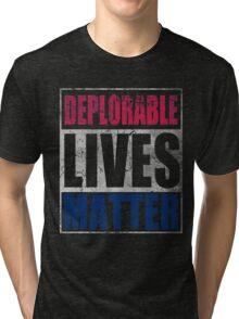 Patriotic Deplorable Lives Matter  Tri-blend T-Shirt