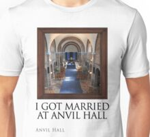 I Got Married At Anvil Hall Unisex T-Shirt