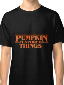Pumpkin Flavored Things Classic T-Shirt