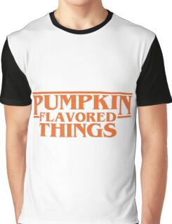 Pumpkin Flavored Things Graphic T-Shirt