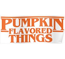Pumpkin Flavored Things Poster