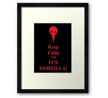 Keep Calm...It's Godzilla! Framed Print