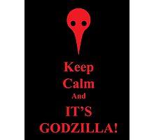 Keep Calm...It's Godzilla! Photographic Print