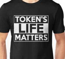 Token's Life Matters Shirt and Merchandise Unisex T-Shirt