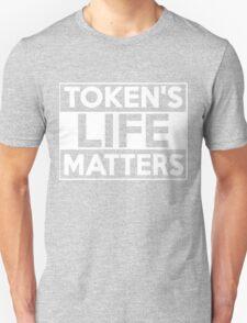 Token's Life Matters Shirt and Merchandise Unisex T-Shirt