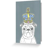 Pug In A Crown Greeting Card