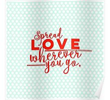 Spread love wherever you go.red text,typography,polka dots,mint,white,trendy,modern Poster