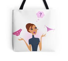 Woman with hard decision: classic or string thong Tote Bag