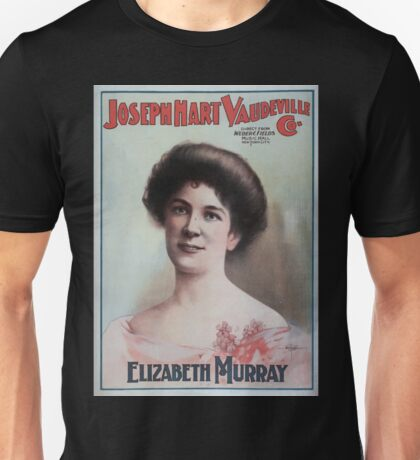 Performing Arts Posters Joseph Hart Vaudeville Co direct from Weber Fields Music Hall New York City 0449 Unisex T-Shirt