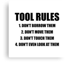 Tool Rules Canvas Print