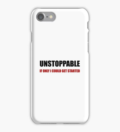 Unstoppable Get Started iPhone Case/Skin