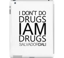 I don't do drugs I am drugs iPad Case/Skin