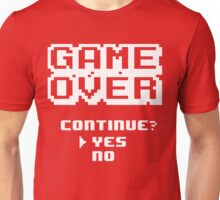 Game Over. Continue? Yes! Unisex T-Shirt