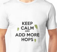 Keep Calm and add more HOPS Unisex T-Shirt