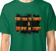 Believe in Stuff Classic T-Shirt