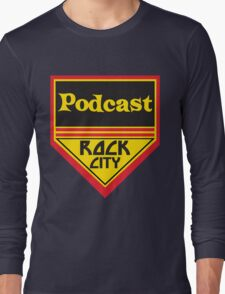Podcast ROCK CITY Podcast! Long Sleeve T-Shirt