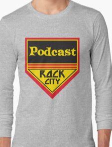 Podcast ROCK CITY Podcast! Long Sleeve T-Shirt