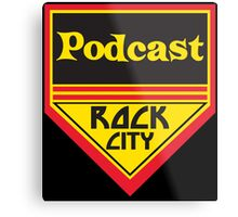 Podcast ROCK CITY Podcast! Metal Print