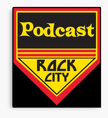 Podcast ROCK CITY Podcast! Canvas Print