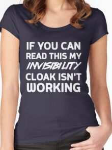 If you can read this my invisibility cloak isn't working Women's Fitted Scoop T-Shirt