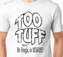 TOO TUFF Wear Brand Sportswear Unisex T-Shirt