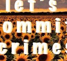let's commit crimes Sticker