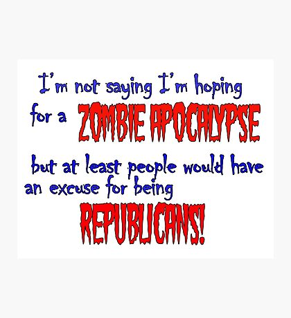 Republican Zombies Photographic Print