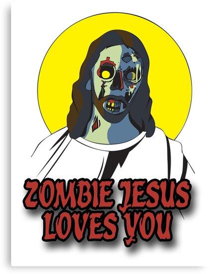 Zombie Jesus Loves You by MrPeterRossiter