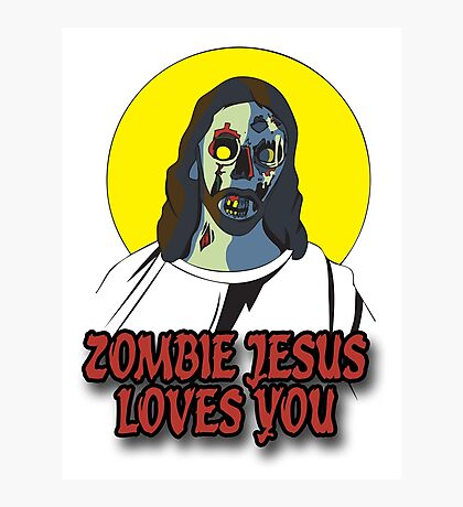 Zombie Jesus Loves You Photographic Print