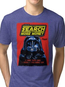 THE SEARCH FOR MORE MONEY Tri-blend T-Shirt
